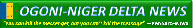 OGONI-NIGER DELTA NEWS